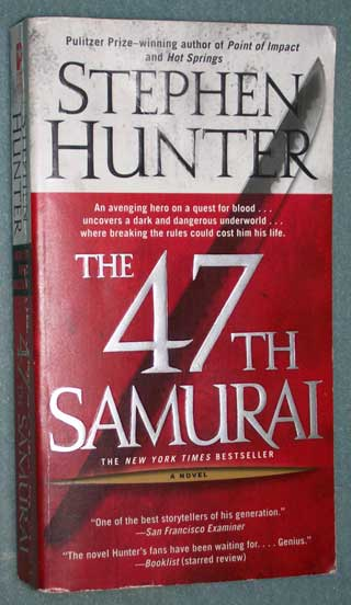 Photo of paperback book, The 47th Samurai by Stephen Hunter, front cover.