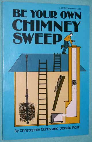 Photo of softcover book Be Your Own Chimney Sweep, Christopher Curtis and Donald Post, front cover.