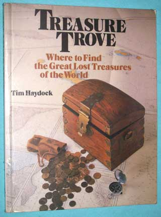 Photo of softcover book Treasure Trove - Where To Find The Great Lost Treasures of the World, Tim Haydock, front cover