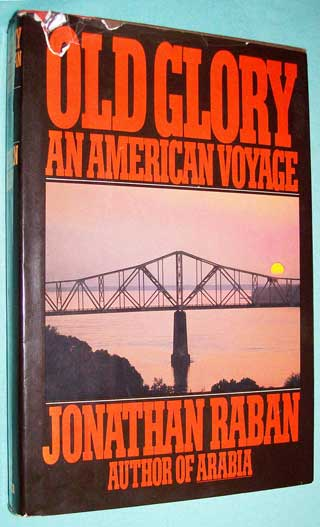 Photo of hardcover book Old Glory An American Voyage by Jonathan Raban, front cover.