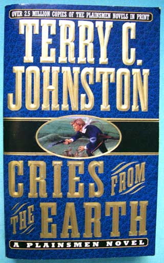 Cries From The Earth, Terry C. Johnston, front