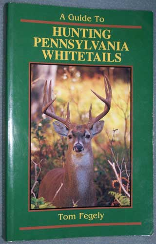 Photo of softcover A Guide To Hunting Pennsylvania Whitetails by Tom Fegely, front cover.